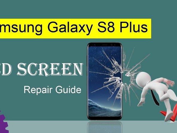 三星 盖乐世 S8 Plus Lcd屏幕 更换