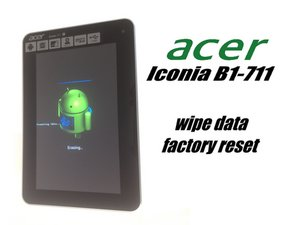 Acer Iconia Tab B1-711 3G - Factory / Hard reset / Password Removal
