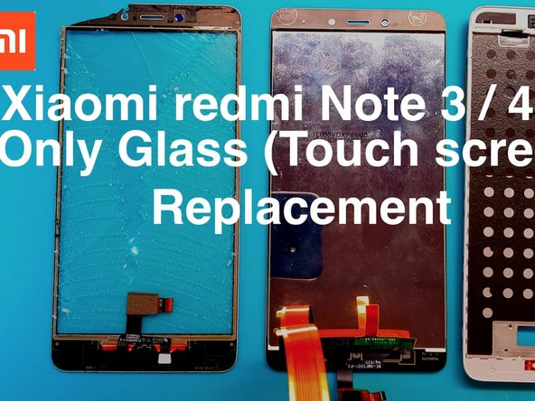 Redmi Note 4 Only Glass (Touch screen) Replacement