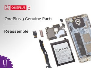 How to reassemble the OnePlus 3