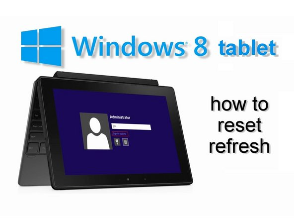 How to Reset / Restore Windows Tablet