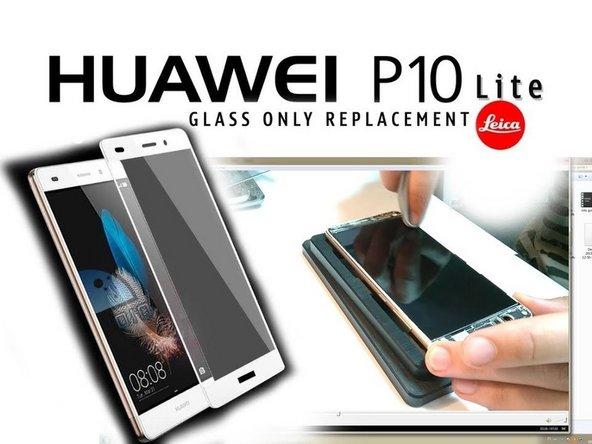 Huawei P10 Lite Glass / Screen  Replacement