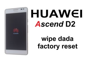 Huawei Ascend D2 wipe data / factory reset