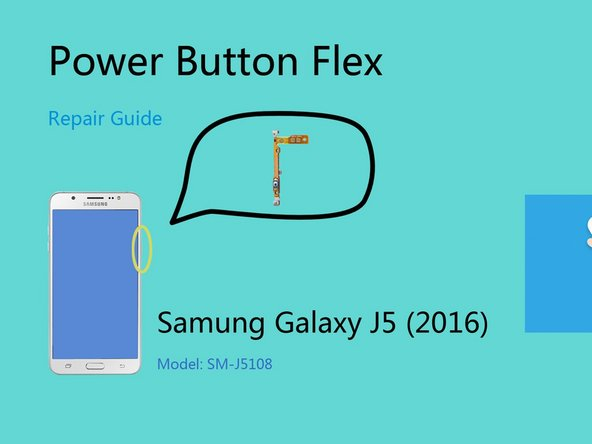 How to replace Samsung Galaxy J5 (2016) Power button flex