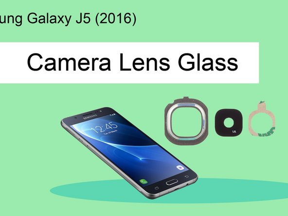 How to replace Samsung Galaxy J5 (2016) Camera Lens Glass