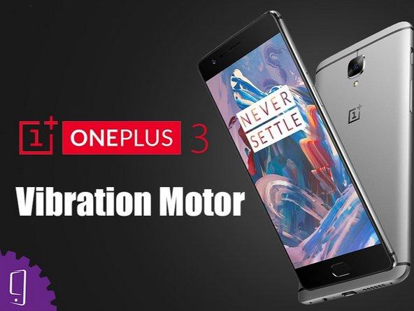 OnePlus 3 Vibrator Replacement