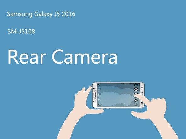 How to repair Samsung Galaxy J5 (2016) Back Camera