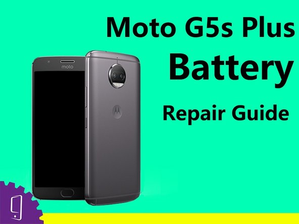 Moto G5s Plus Battery Replacement
