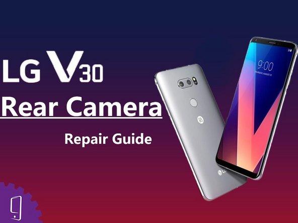 LG V30 Rückkamera ersetzen