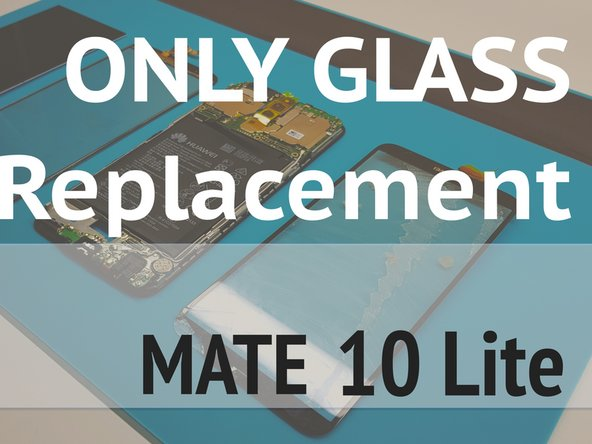 How to Replace glass / touch screen  Huawei Mate 10 lite