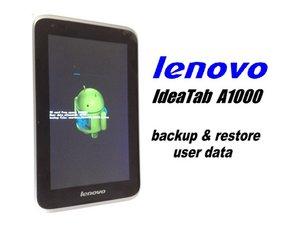Lenovo Ideatab A1000 Backup & Restore