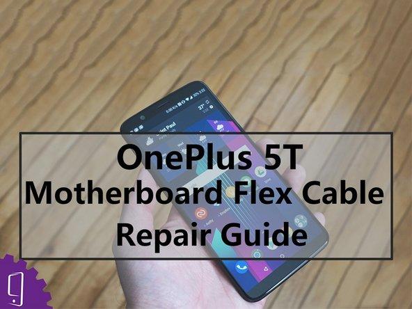 OnePlus 5T Main Flex Replacement
