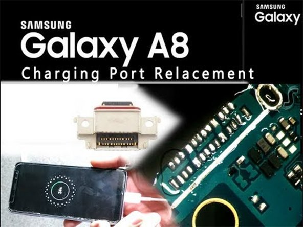 Samsung Galaxy A8(2018) Charging Port Replacement