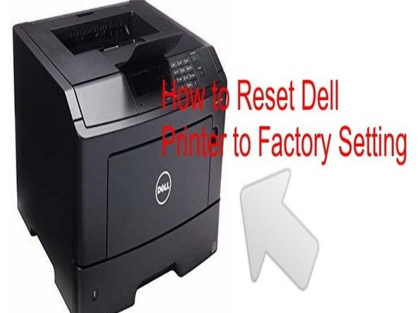 How to Reset your Dell Printer Factory Setting and Cartridge