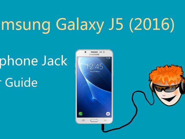 How to Repair Samsung Galaxy J5 (2016)  Headphone Jack