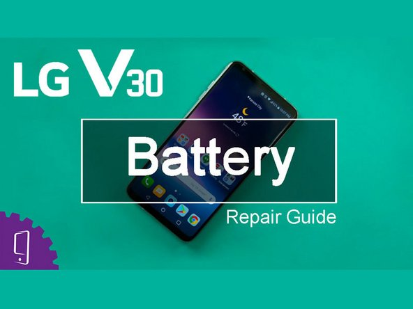 LG V30 Battery Replacement