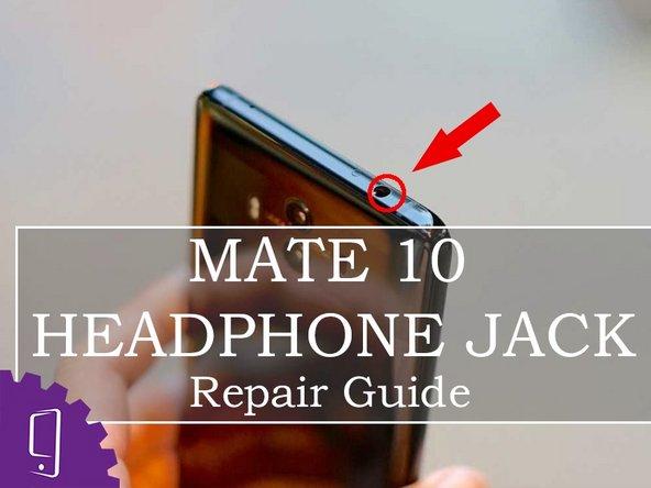 Huawei Mate 10 Headphone Jack Replacement