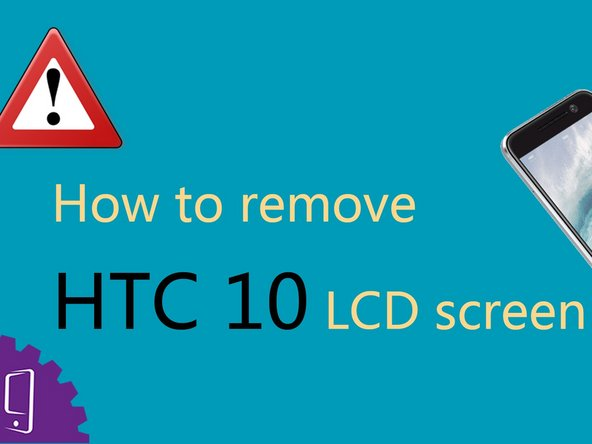 The right way to remove HTC 10 screen
