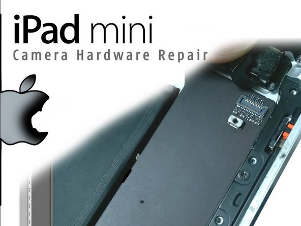 How to fix main camera in an iPad Mini