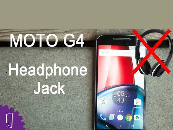 Moto G4 Earphone Jack Replacement