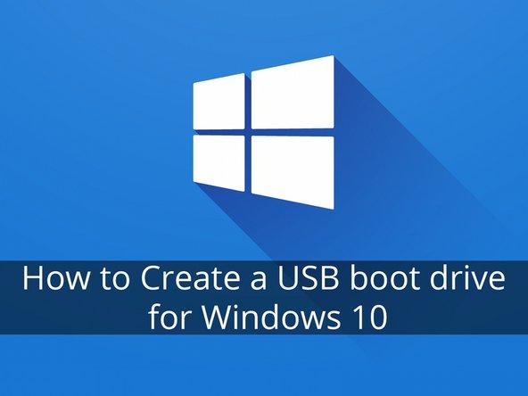 如何使用USB制作一个Windows 10 的启动盘