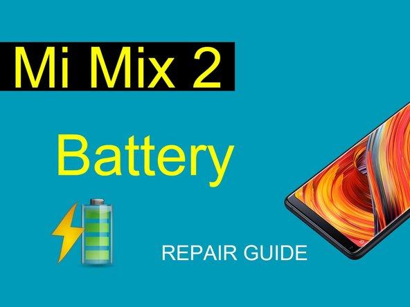 Xiaomi Mi Mix 2 Battery Replacement