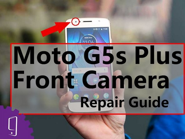 Moto G5s Plus Front Camera Replacement